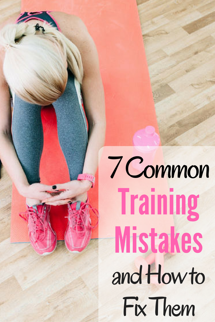 7 Common Training Mistakes and How to Fix Them