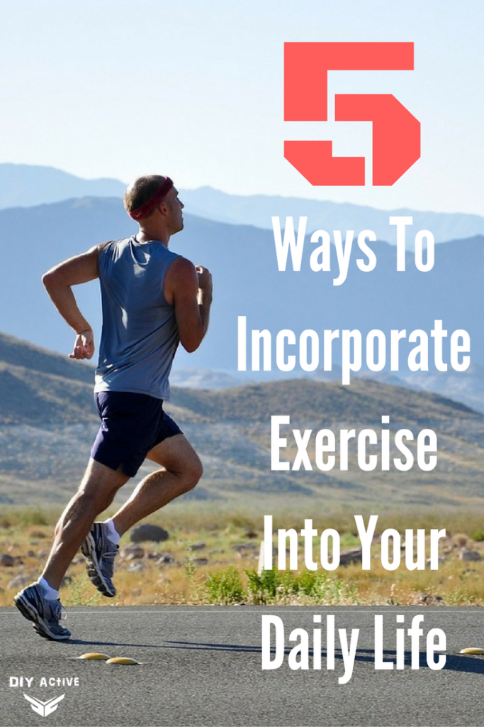 incorporate exercise in your life