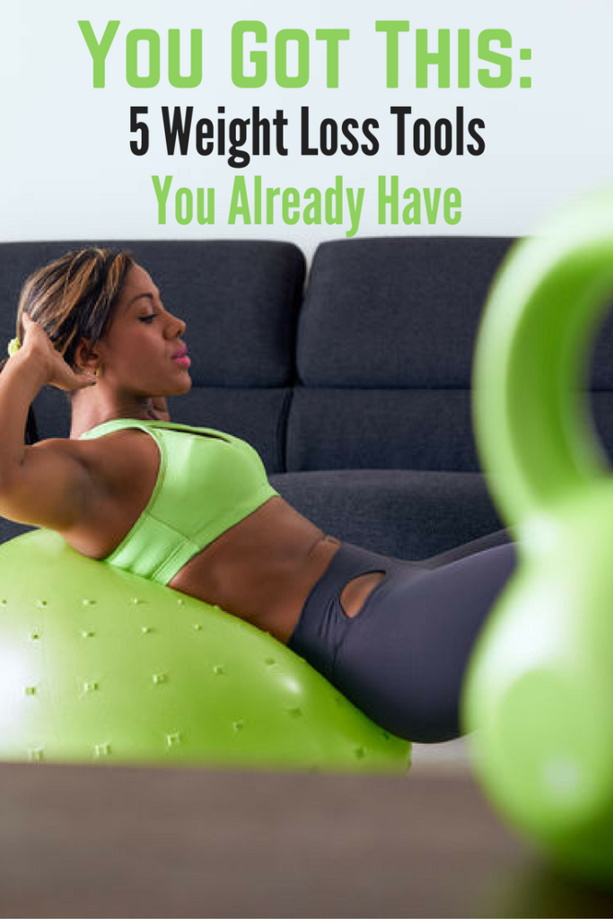 You Got This: 5 Weight Loss Tools You Already Have
