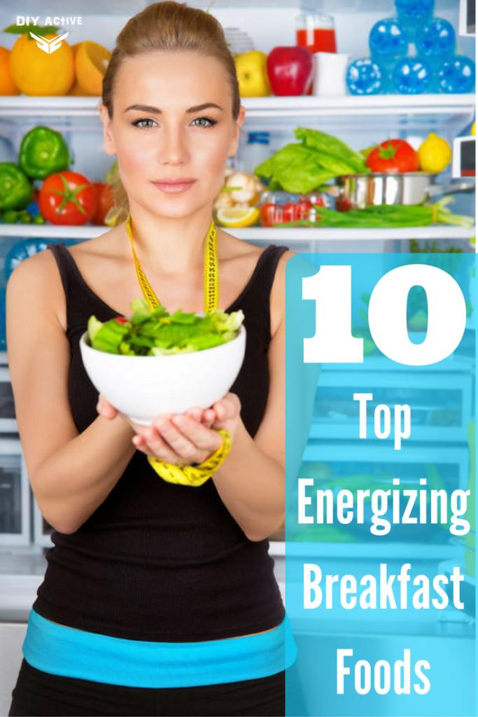 10 Amazing Breakfast Foods That Increase Your Energy