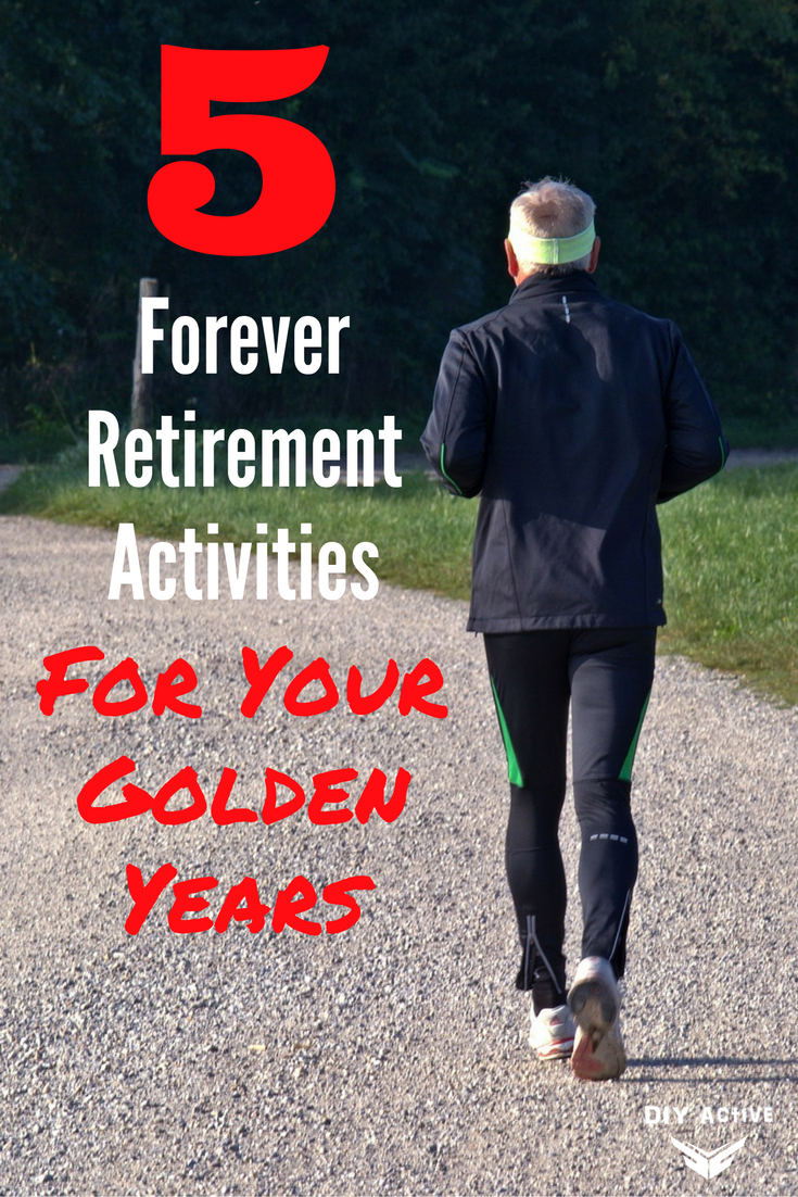 5 Forever Retirement Activities For Your Golden Years