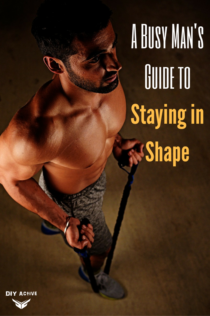 A Busy Man's Guide to Staying in Shape