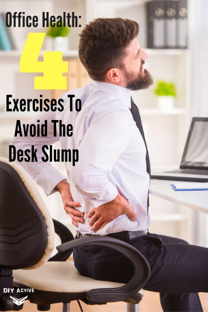 Office Health: 4 Exercises To Avoid The Desk Slump