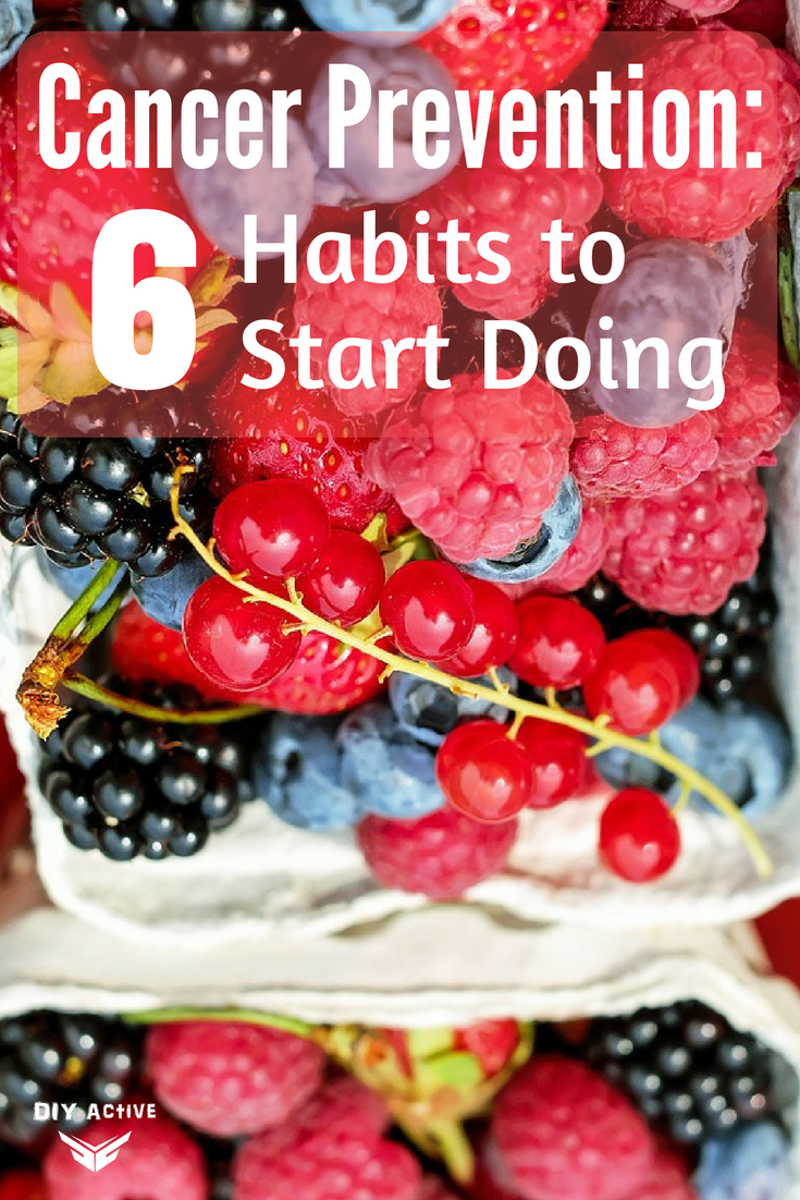 Cancer Prevention Six Habits to Start Doing