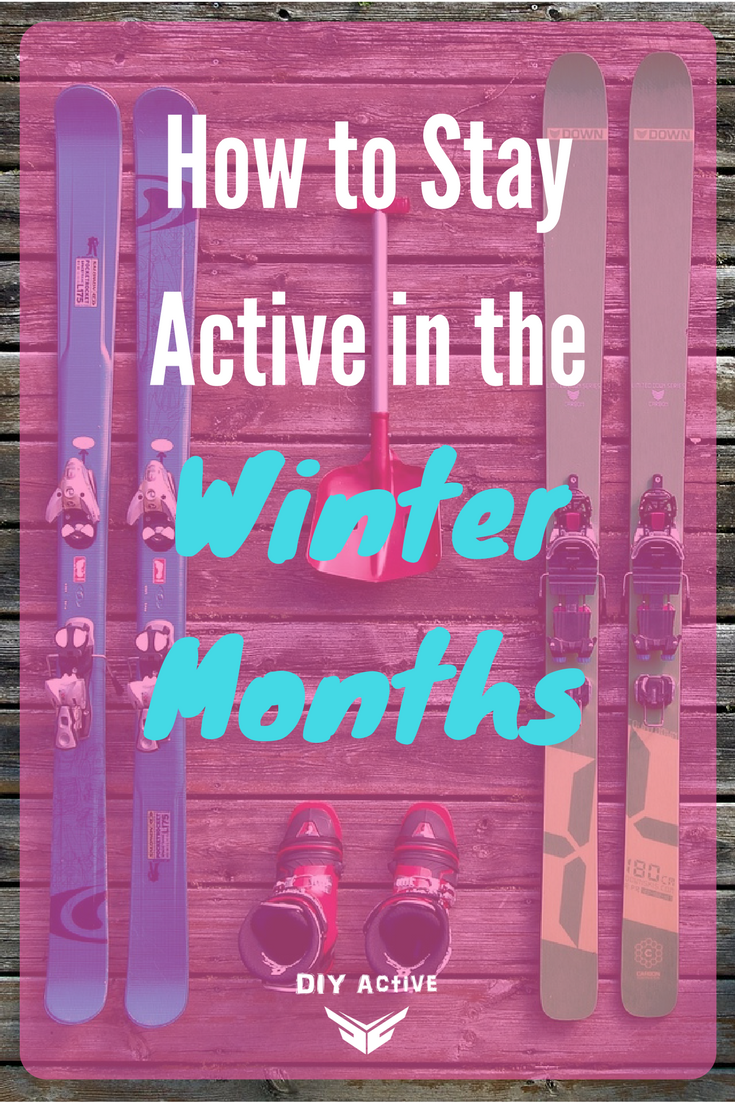 How to Stay Active in the Winter Months