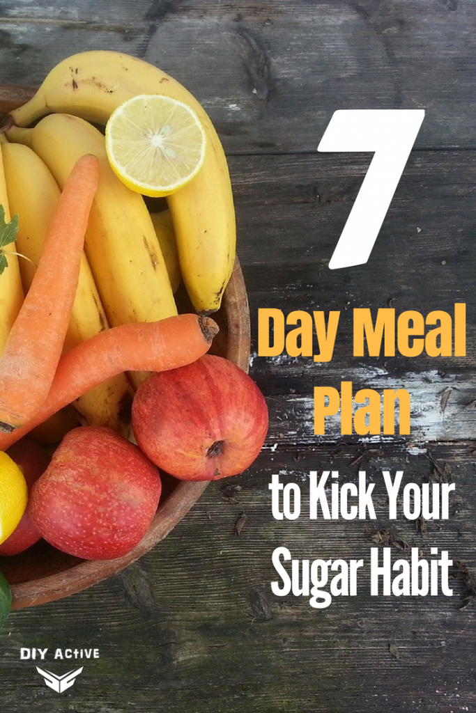 7 Day Meal Plan to Kick Your Sugar Habit