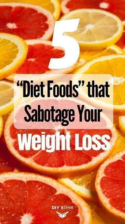 "5 ""Diet Foods"" Guaranteed to Sabotage Your Weight Loss"