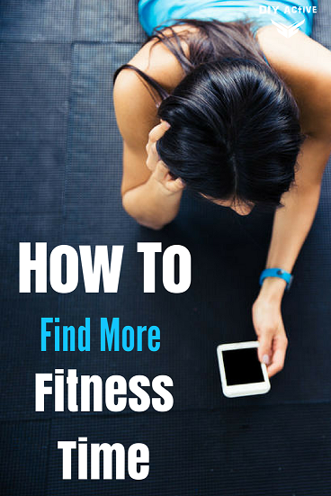 How to Find More Fitness Time in the Day
