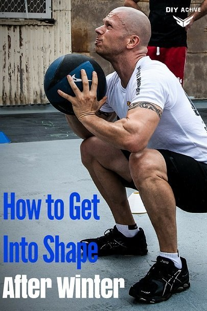 How to Get Into Shape After Winter