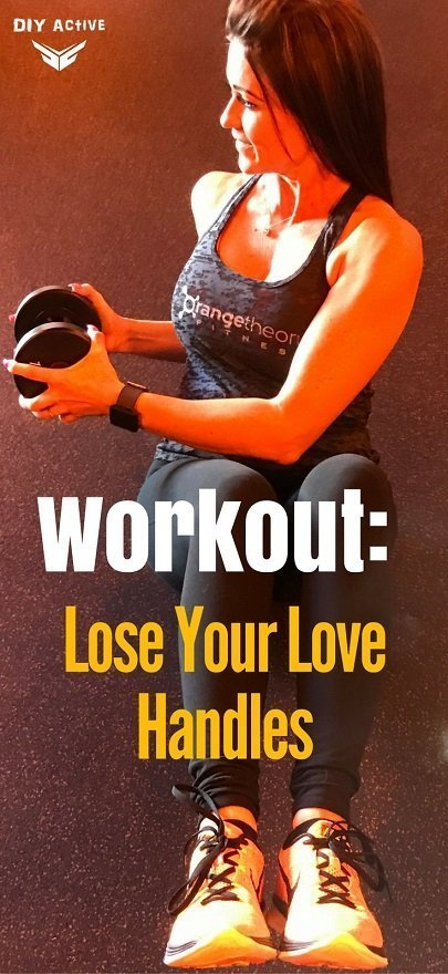 Love Your Body, Lose Your Love Handles