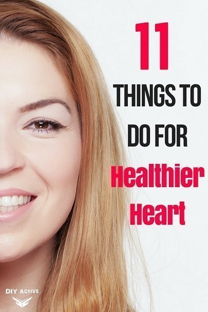 11 Things You Need To Do for Healthier Heart