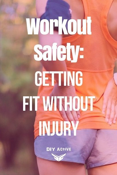 Workout Safety: How To Get Fit Without Injury