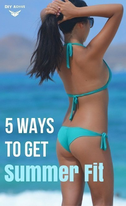 5 Ways To Get Summer Fit Now