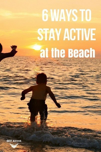 6 Ways to Stay Active at The Beach This Summer