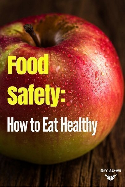 Food Safety: How to Make Sure You Are Eating Healthy