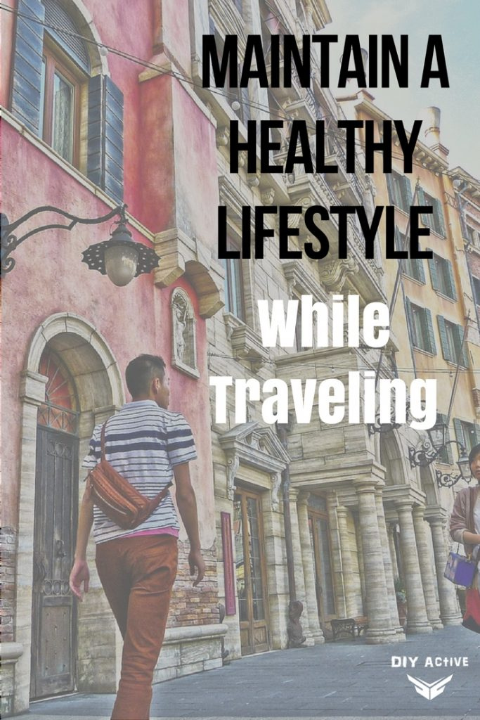 How to Maintain a Healthy Lifestyle While Traveling