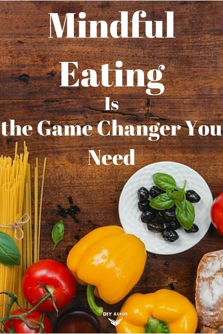 Mindful Eating Is the Game Changer You Need