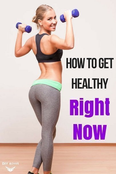 8 Ways to Get Healthy Right Now!