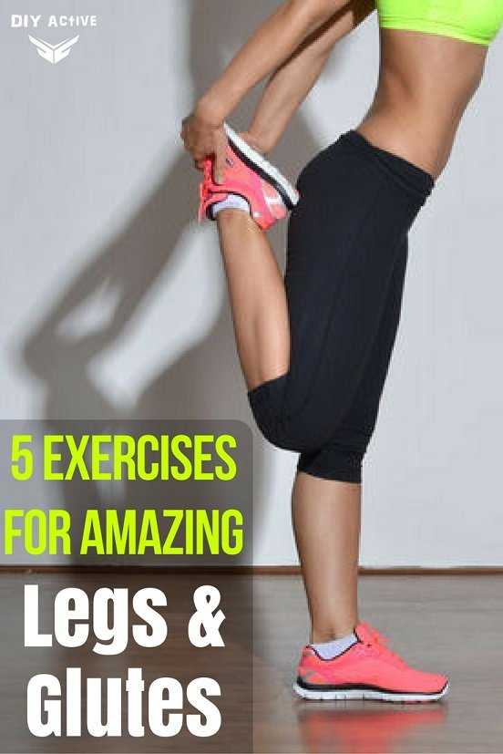 5 Exercises for Amazing Legs and Glutes