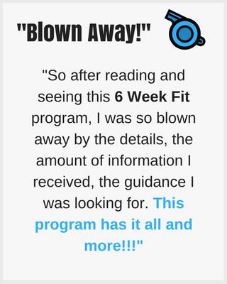 6 Week Fit Testimonial Blown Away!