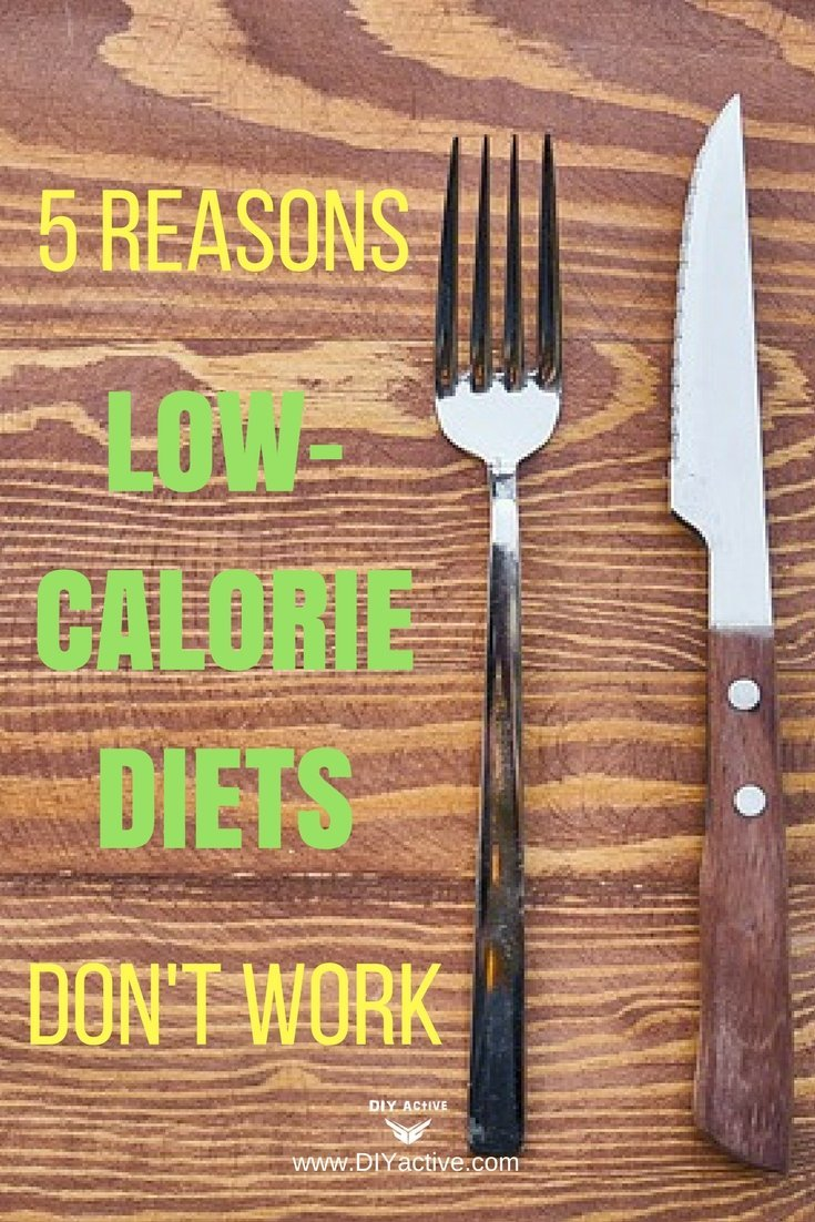 5 Reasons Low-Calorie Diets Will Sabotage Your Weight Loss Plans