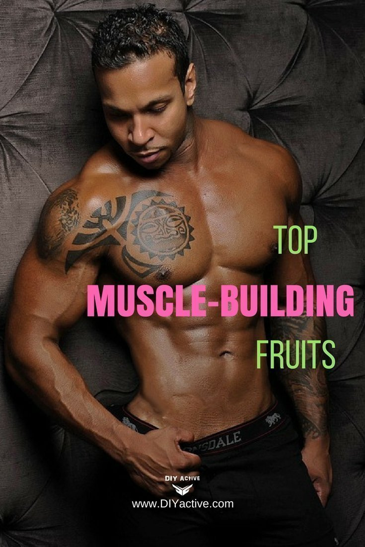The Best Muscle-Building Fruits