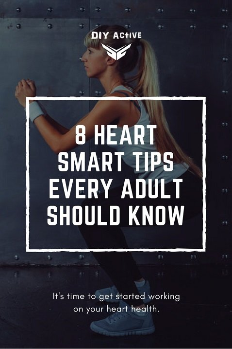 8 Heart Smart Tips Every Adult Should Know