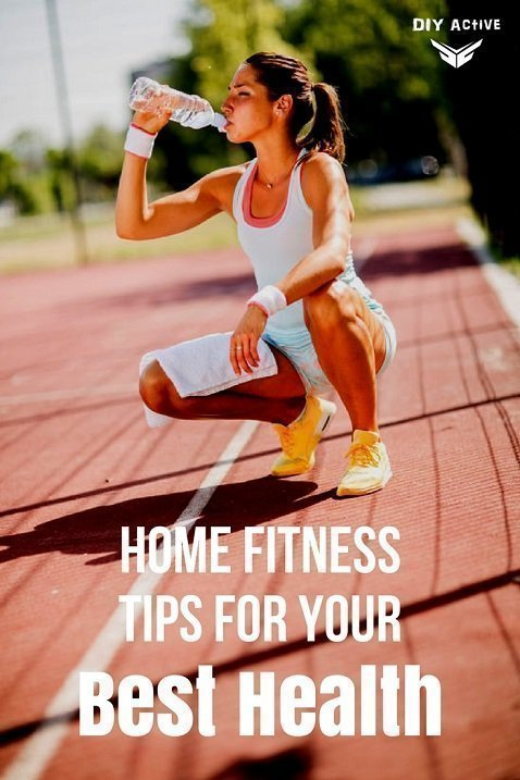 Home Fitness Tips for Your Best Health