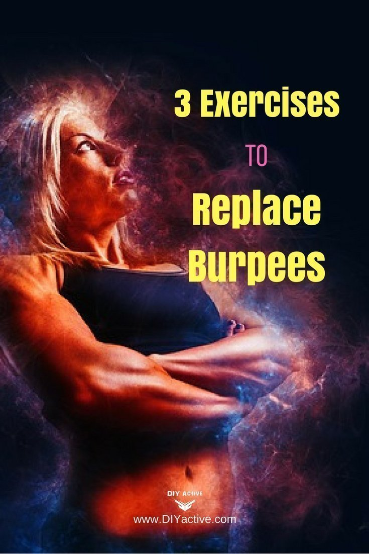 Does it have to be burpees? No! Here are 3 good alternatives