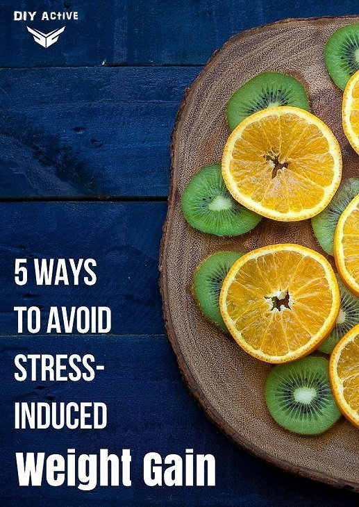 5 Ways to Avoid Stress-Induced Weight Gain