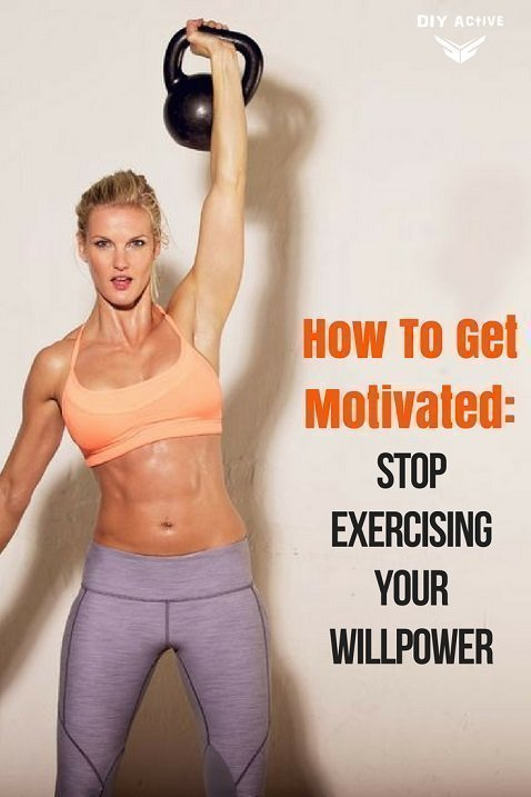 How To Get Motivated: Stop Exercising Your Willpower