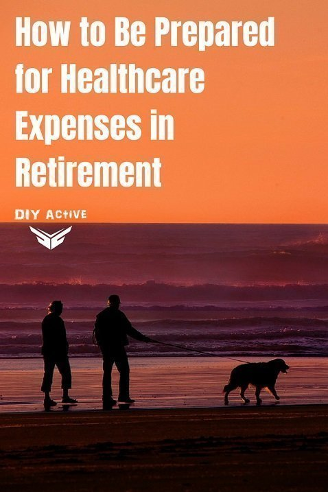 How to Be Prepared for Healthcare Expenses in Retirement