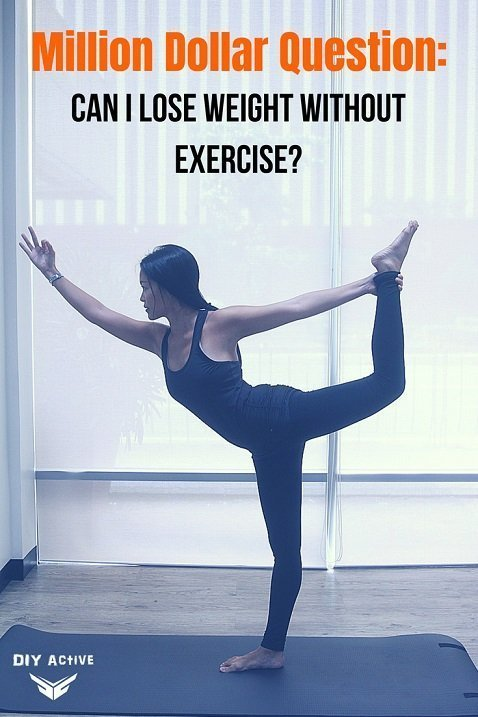 The Million Dollar Question Can I Lose Weight Without Exercise