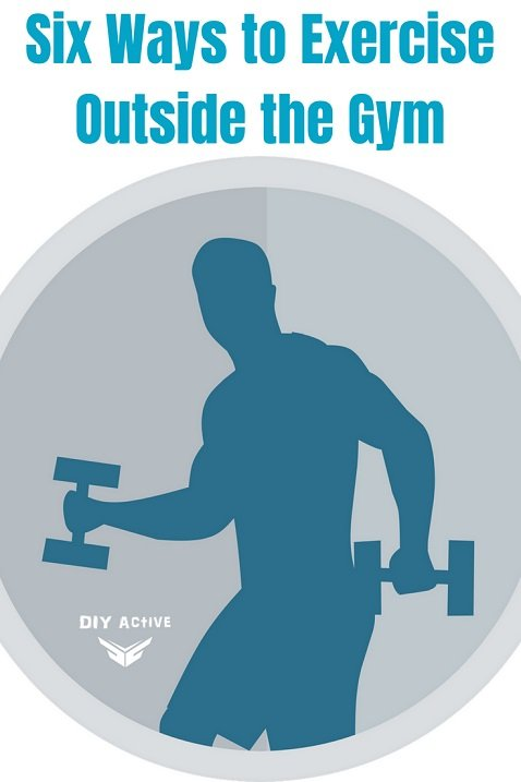 Six Ways to Exercise Outside the Gym