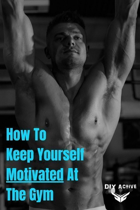 How To Keep Yourself Motivated At The Gym