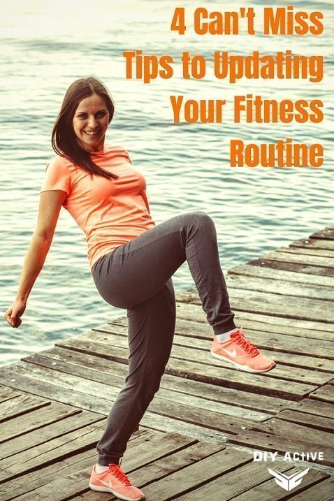 4 Can't Miss Tips to Updating Your Fitness Routine