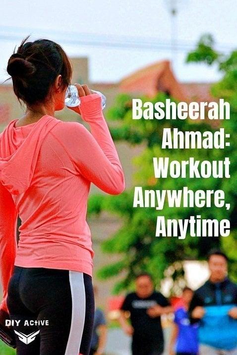 Basheerah Ahmad: Workout Anywhere, Anytime!