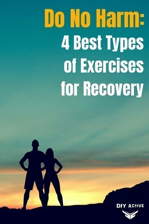 Do No Harm 4 Best Types of Exercises for Recovery
