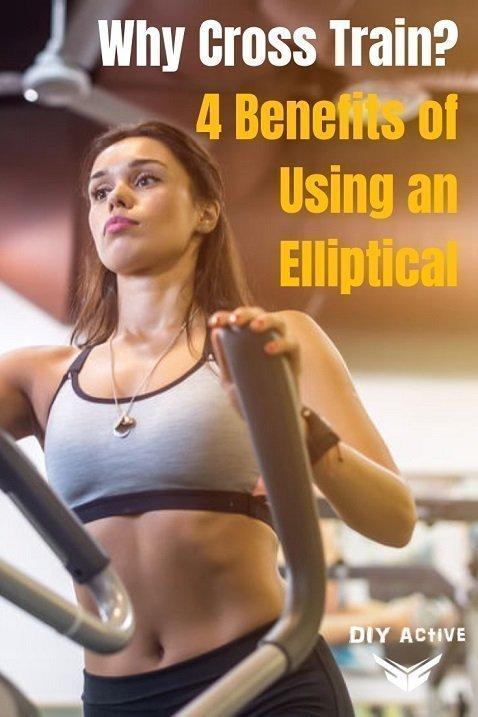 Why Cross Train 4 Benefits of Using an Elliptical