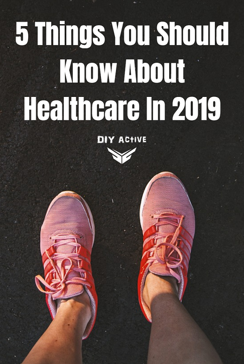 5 Things You Should Know About Healthcare In 2019