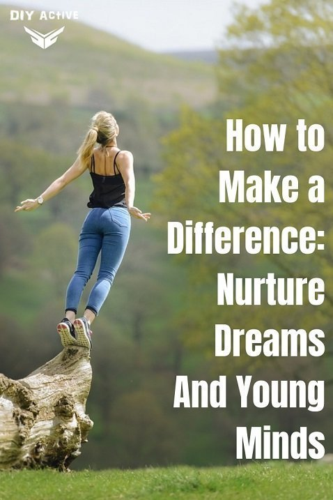 How to Make a Difference Nurture Dreams And Young Minds