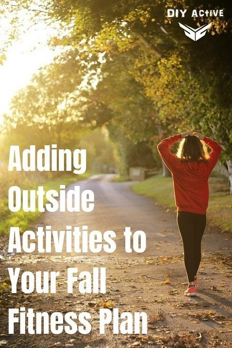 Incorporating Outside Activities in Your Fall Fitness Plan