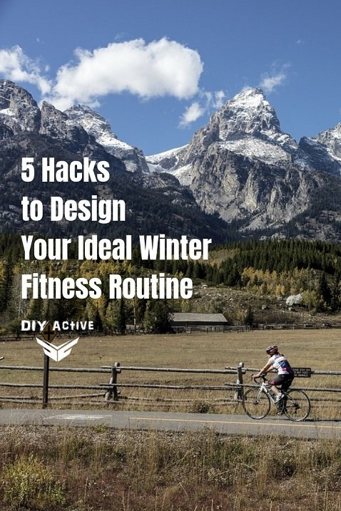 5 Hacks to Design Your Ideal Winter Fitness Routine