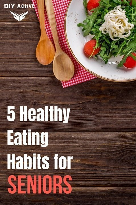 5 Healthy Eating Habits for Seniors