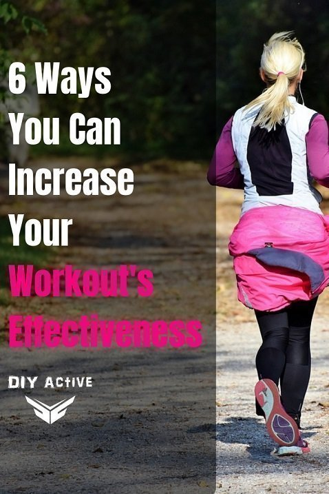 6 Ways You Can Increase Your Workout's Effectiveness