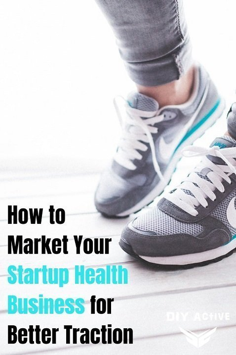 How to Market Your Startup Health Business for Better Traction