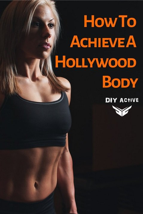 How To Achieve A Hollywood Body