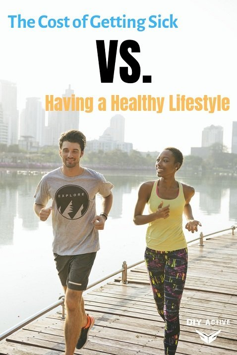 The Cost of Getting Sick vs. Having a Healthy Lifestyle
