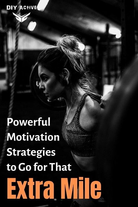 Powerful Motivation Strategies to Go for That Extra Mile