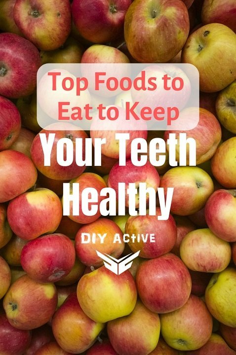 Top Foods to Eat to Keep Your Teeth Healthy Today